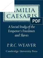 P. R. C. Weaver-Familia Caesaris_ a Social Study of the Emperor's Freedmen and Slaves-Cambridge University Press (2008)