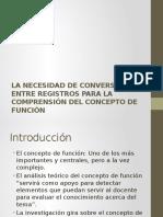 La Necesidad de Conversiones Entre Registros Para La Comprensión Del Concepto de Función