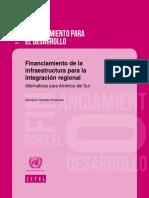 CEPAL Financiamiento de La Infraestructura Para La Integración Regional - Alternativas Para América Del Sur