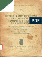 Historia de Cuba republicana y sus antecedentes favorables y adversos a la independencia.pdf