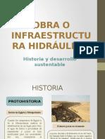 Historia de la Hidraulica y el desarrollo sustentable