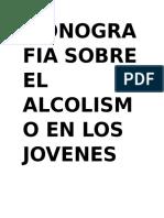 Monografia Sobre El Alcolismo en Los Jovenes