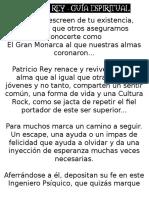 Patricio Rey, Guia Espiritual