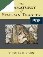 Thomas Kohn-The Dramaturgy of Senecan Tragedy-University of Michigan Press (2013)