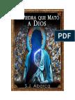 Abarca Jiménez, Sergio - La piedra que mató a Dios.pdf