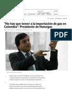 No Hay Que Temer a La Importación de Gas en Colombia