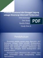 13058 Presentasi Produksi Bioetanol Dari Bonggol Jagung Sebagai Bioenergi Alternatif Terbarukan