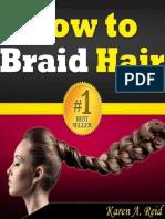 How to Braid Hair_ Learn How to - Karen a. Reid