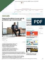 Empresas Brasileiras Trocam Mais de Presidentes Que Resto Do Mundo - 24-05-2017 - Mercado - Folha de S