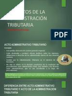 DERECHO TRIBUTARIO I (CÓDIGO TRIBUTARIO)  - Semana 10 LOS ACTOS DE LA ADMINISTRACIÓN TRIBUTARIA(1) (1)