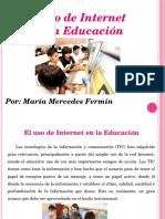 Uso Del Internet en La Educacion Por María Mercedes Fermín