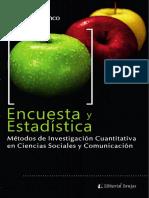 Encuestas y Estadísticas Métodos de Investigación Cuantitativa en Ciencias Sociales y Comunicación.