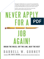 Never Apply for a Job Again!_ Break the Ru - Darrell Gurney
