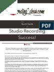 The Quick Guide to Studio Recording Success!