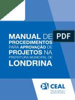 Manual de Procedimentos Para a Aprovação de Projetos Na Prefeitura Municipal de LondrinaManual_Procedimentos_PML_CEAL