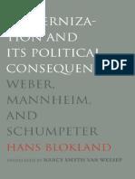 Modernization and Its Political Consequences Weber, Mannheim, And Schumpeter - Hans BLOKLAND