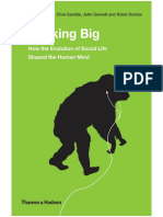 Dunbar, Gamble, Gowlett-Thinking Big_ How the Evolution of Social Life Shaped the Human Mind