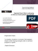 Organized Chaos? What is really going on when our trauma patients are in the ED!