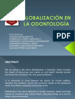 Globalizacion en La Odontologia 1