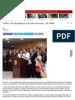 _Sofro a Dor Da Injustiça, Mas Não Esmoreço_, Diz Dilma