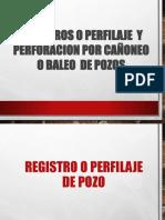 Registros y perforacion por Cañoneo o baleo para pozos peroleros.ppt