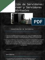 Consolidacion de Servidores Servidor Blade Virtualizacion de Servidores