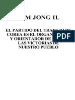 Kim Jong-il - El PTC Es El Organizador y Orientador de Todas Las Victorias de Nuestro Pueblo