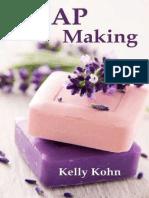 Soap Making - Kelly Kohn (CreateSpace, 2012)