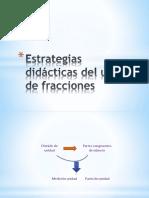 Estrategias Didácticas Del Uso de Fracciones