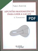 Apuntes Matemáticos Para Leer a Lacan 1. Topología - Pablo Amster