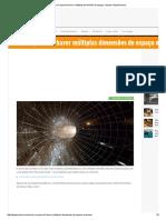 Como é possível haver múltiplas dimensões de espaço e tempo _ HypeScience.pdf