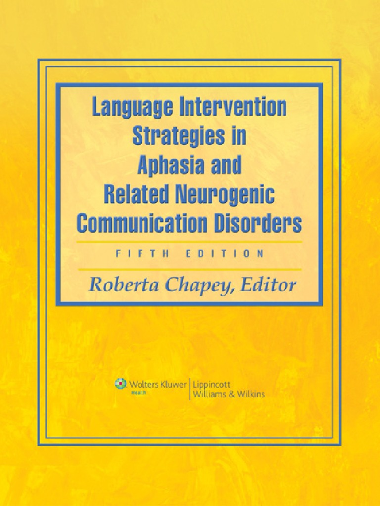 Roberta Chapey Language Intervention Strategies in Aphasia and ...