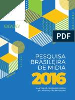 Pesquisa Brasileira de Mídia - PBM 2016