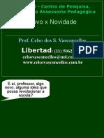 Celso Vasconcellos-Novo x Novidade