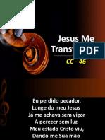Jesus Me Transformou - CC 46