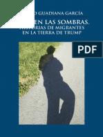 Vivir en Las Sombras. Historias de migrantes en la tierra de Trump