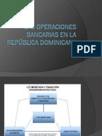 Las Operaciones Bancarias en La República Dominicana