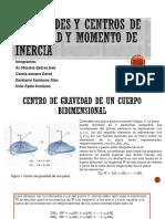 Centroides y Centros de Gravedad y Momento De