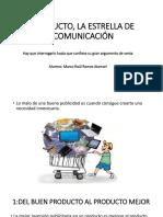 El Producto, La Estrella de La Comunicación