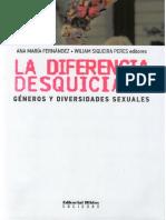 Ana María Fernandez, William Siqueira Peres (Eds) - La Diferencia Desquiciada. Géneros y Diversidades Sexuales(1)