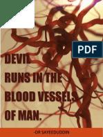 DEVIL RUNS IN THE BLOOD VESSEL OF MAN