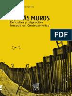 No más muros. Exclusión y migración forzada en Centroamerica