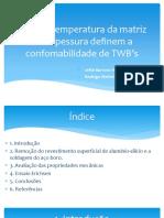 Como a Temperatura Da Matriz e a Espessura Definem a Conformabilidade de TWB's 1
