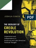 The Ideology of Creole Revolution - Simon, Joshua