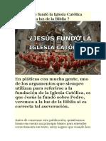 ¿ Jesucristo Fundó La Iglesia Católica Veremos a La Luz de La Biblia