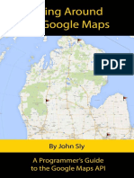 Getting Around With Google Maps- A Programmer's Guide to the Google Maps API by John Sly