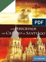 Los Peregrinos Del Camino de Santiago - Juan G Atienza