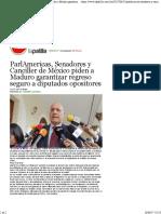 26-06-17 ParlAmericas, Senadores y Canciller de México Piden a Maduro Garantizar Regreso Seguro a Diputados Opositores