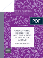 (Building a Sustainable Political Economy_ SPERI Research &Amp_ Policy) Matthew Watson (Auth.)-Uneconomic Economics and the Crisis of the Model World-Palgrave Macmillan UK (2014)