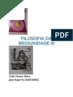 Filosofia Da Mediunidade III (Psicografia Joao Nunes Maia - Espirito Miramez)